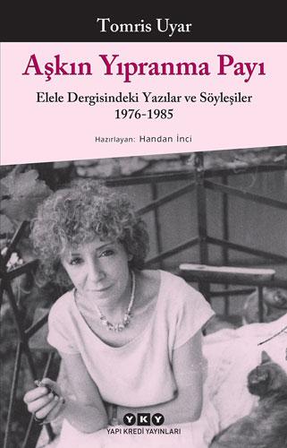 Aşkın Yıpranma Payı - Elele Dergisindeki Yazılar ve Söyleşiler 1976-1985