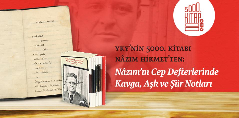 Nâzım'ın Cep Defterlerinde - Kavga, Aşk ve Şiir Notları (1937-1942)