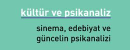 Kültür ve Psikanaliz - Sinema, Edebiyat ve Güncelin Psikanalizi