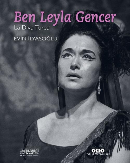 Ben Leyla Gencer - La Diva Turca