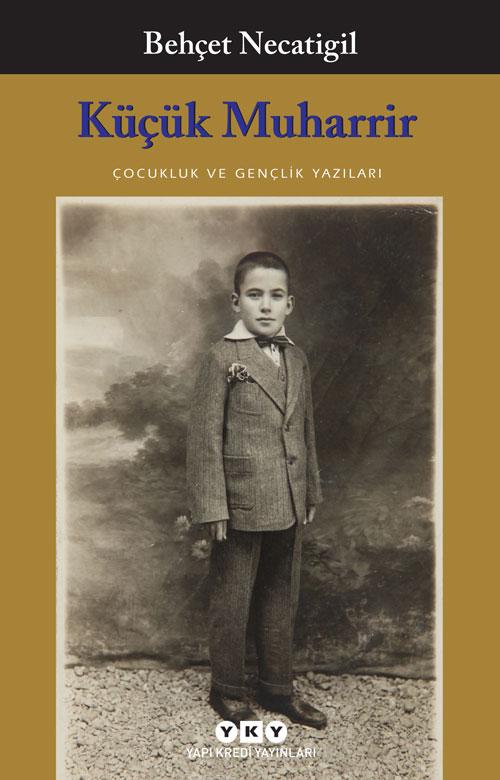 Küçük Muharrir - Çocukluk ve Gençlik Yazıları