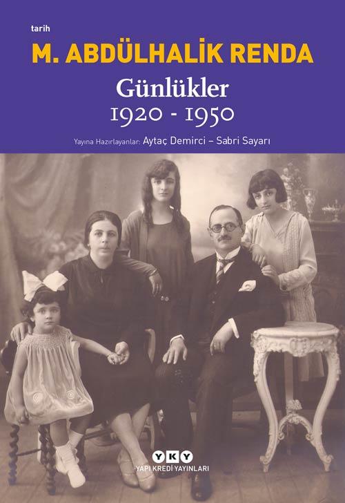 Mustafa Abdülhalik Renda - Günlükler 1920-1950