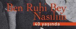 Ben Ruhi Bey Nasılım - 40 Yaşında (Numaralı özel Baskı)