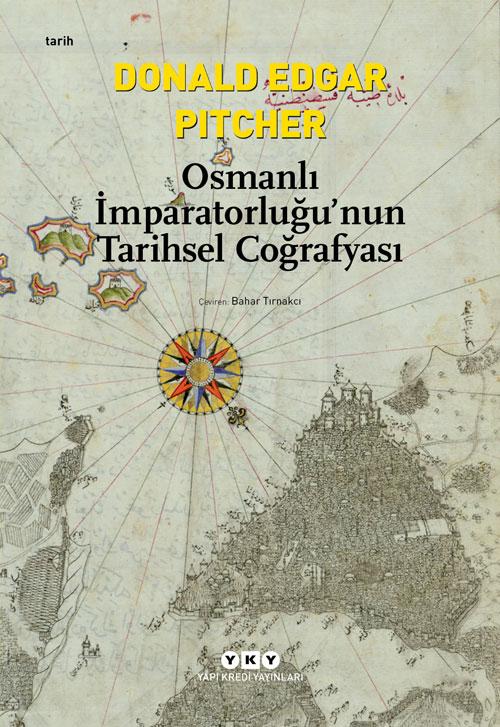Osmanlı İmparatorluğu'nun Tarihsel Coğrafyası