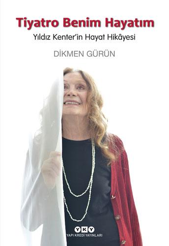 Tiyatro Benim Hayatım - Yıldız Kenter'in Hayat Hikâyesi