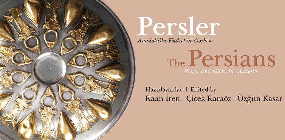 Persler - Anadolu'da Kudret ve Görkem