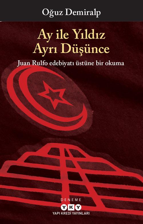 Ay ile Yıldız Ayrı Düşünce - Juan Rulfo edebiyatı üstüne bir okuma