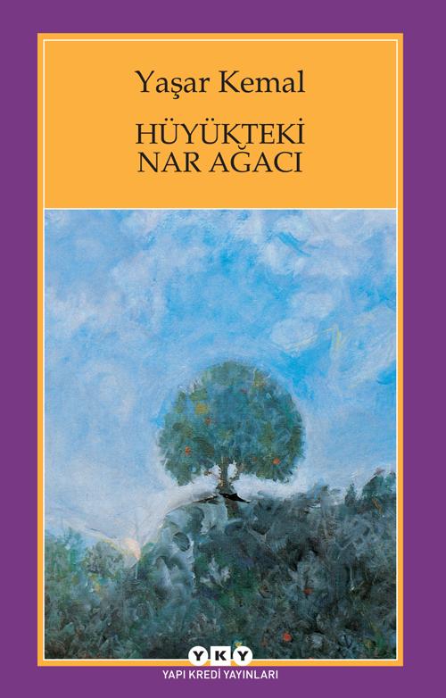 Hüyükteki Nar Ağacı, Yaşar Kemal, YKY