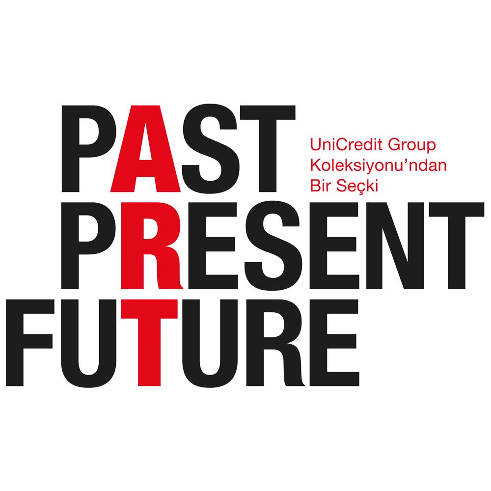 PastPresentFuture –UniCredit Koleksiyonu'ndan Bir Seçki