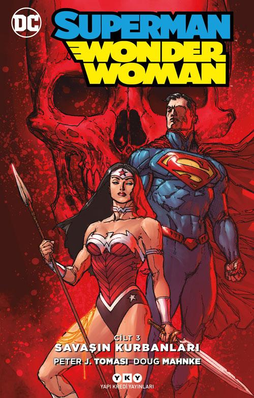 Superman / Wonder Woman - Cilt 3: Savaşın Kurbanları
