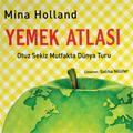 Mayıs Ayı Kitabı: Yemek Atlası - Otuz Sekiz Mutfakta Dünya Turu