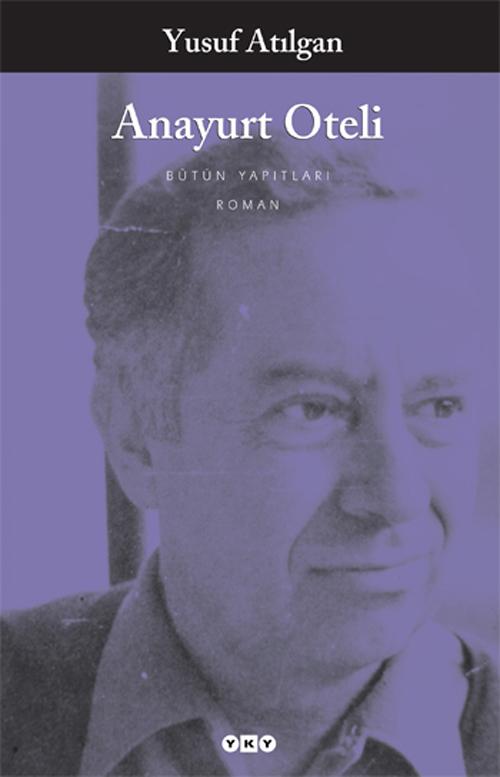 Anayurt Oteli, Yusuf Atılgan, Yapı Kredi Yayınları