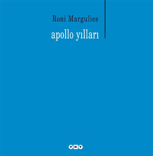 Apollo Yılları, Roni Margulies, Yapı Kredi Yayınları
