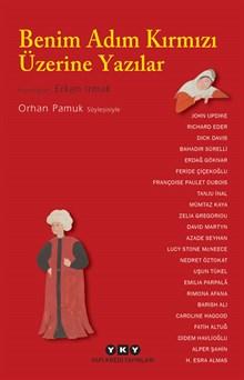 Benim Adım Kırmızı Üzerine Yazılar - Orhan Pamuk Söyleşisiyle
