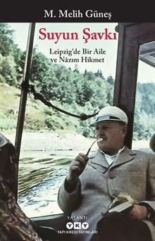 Suyun Şavkı - Leipzig'te Bir Aile ve Nâzım Hikmet