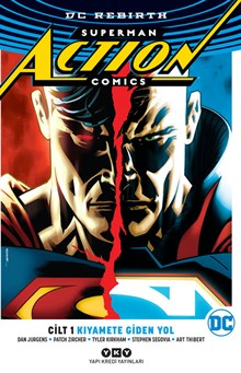Superman Action Comics Cilt 1: Kıyamete Giden Yol