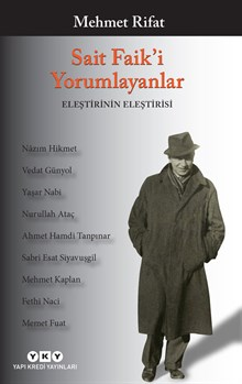 Sait Faik'i Yorumlayanlar / Eleştirinin Eleştirisi