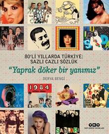 """80'li Yıllarda Türkiye: Sazlı Cazlı Sözlük -""""Yaprak Döker Bir Yanımız"""""""