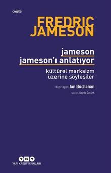 Jameson Jameson'ı Anlatıyor - Kültürel Marksizm Üzerine Söyleşiler
