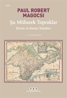 Şu Mübarek Topraklar – Kırım ve Kırım Tatarları