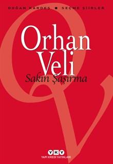 Sakın Şaşırma - Seçme Şiirler / Orhan Veli