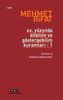 XX. Yüzyılda Dilbilim ve Göstergebilim Kuramları 1 - Tarihçe ve Eleştirel Düşünceler