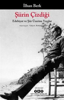 Şiirin Çizdiği - Edebiyat ve Şiir Üzerine Yazılar