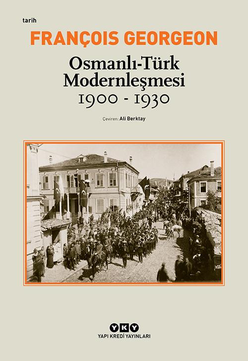 Osmanlı-Türk Modernleşmesi - 1900-1930
