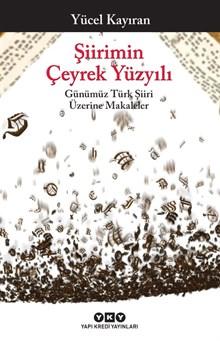 Şiirimin Çeyrek Yüzyılı - Günümüz Türk Şiiri Üzerine Makaleler