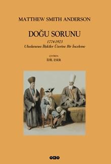Doğu Sorunu - 1774-1923 Uluslararası İlişkiler Üzerine Bir İnceleme