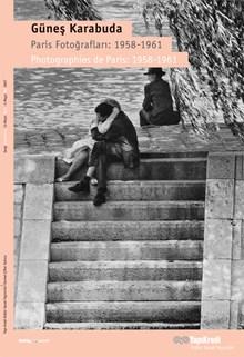 Güneş Karabuda - Paris Fotoğrafları: 1958-1961