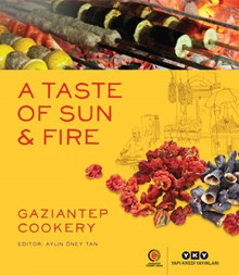 A Taste Of Sun & Fire - Gaziantep Cookery