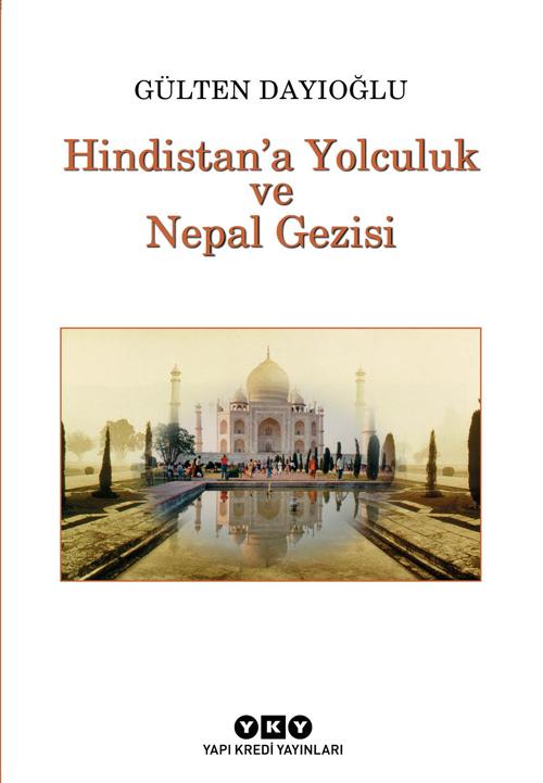 Hindistan'a Yolculuk ve Nepal Gezisi