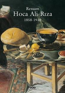 Ressam Hoca Ali Rıza 1858 - 1930