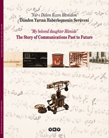 Dünden Yarına Haberleşmenin Serüveni - The Story Of Communications Past to Future