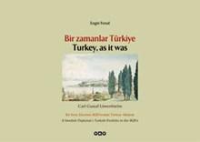 Bir Zamanlar Türkiye / Turkey, as it was