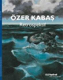Özer Kabaş - Retrospektif