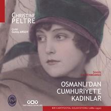 Osmanlı'dan Cumhuriyet'e Kadınlar - Bir Kartpostal Koleksiyonu (1880-1930)