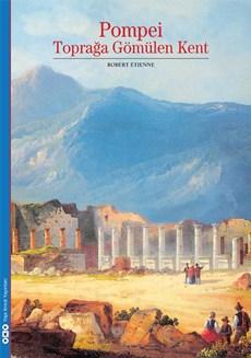 Pompei - Toprağa Gömülen Kent