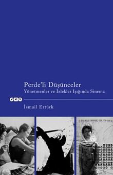 Perde'li Düşünceler - Yönetmenler ve İzlekler Işığında Sinema