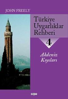 Türkiye Uygarlıklar Rehberi - 4 / Akdeniz Kıyıları