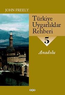 Türkiye Uygarlıklar Rehberi - 5 / Anadolu