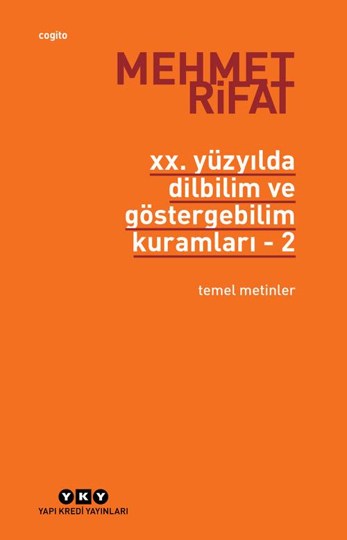 XX. Yüzyılda Dilbilim ve Göstergebilim Kuramları 2 - Temel Metinler