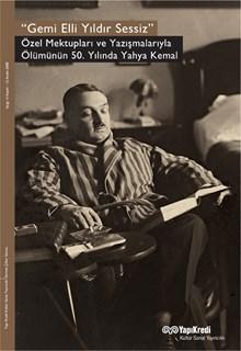 Gemi Elli Yıldır Sessiz  Özel Mektupları ve Yazışmalarıyla Ölümünün 50. Yılında Yahya Kemal