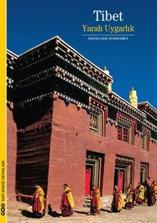 Tibet - Yaralı Uygarlık