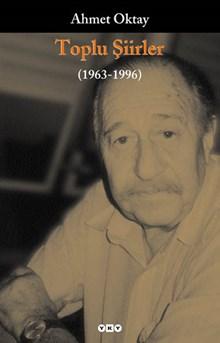 Toplu Şiirler (1963-1996) - Ahmet Oktay