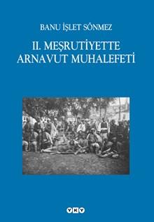 II. Meşrutiyette Arnavut Muhalefeti