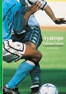 Ayaktopu, Futbolun Öyküsü