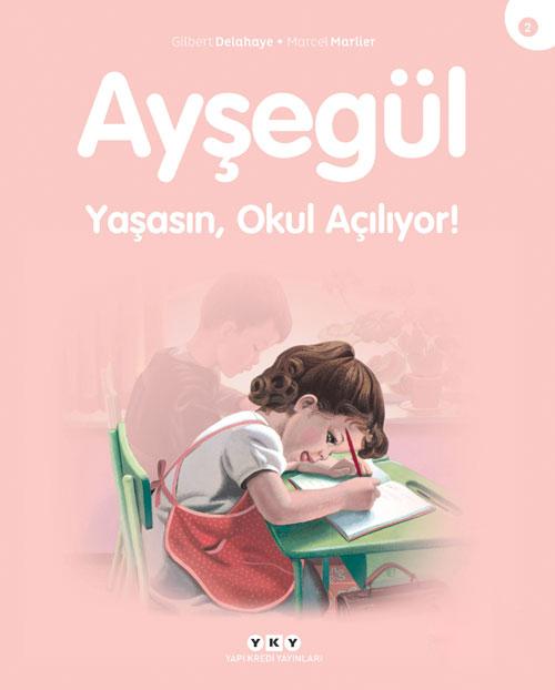 Ayşegül - Yaşasın Okul Açılıyor