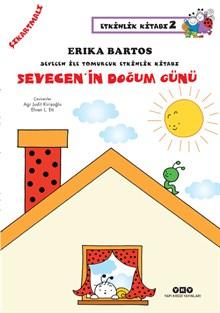 Sevecen ile Tomurcuk Etkinlik Kitabı 2 - Sevecen'in Doğum Günü (Çıkartmalı)